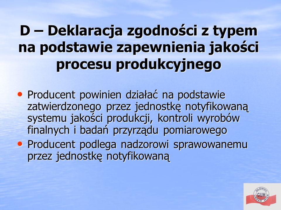 D – Deklaracja zgodności z typem na podstawie zapewnienia jakości procesu produkcyjnego
