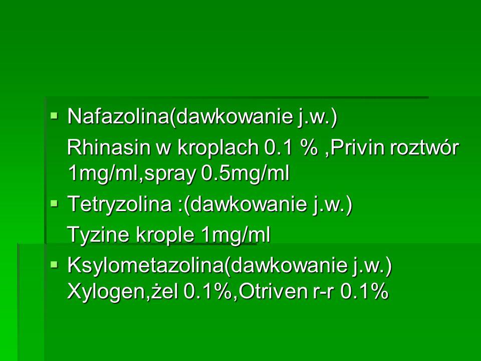 Nafazolina(dawkowanie j.w.)