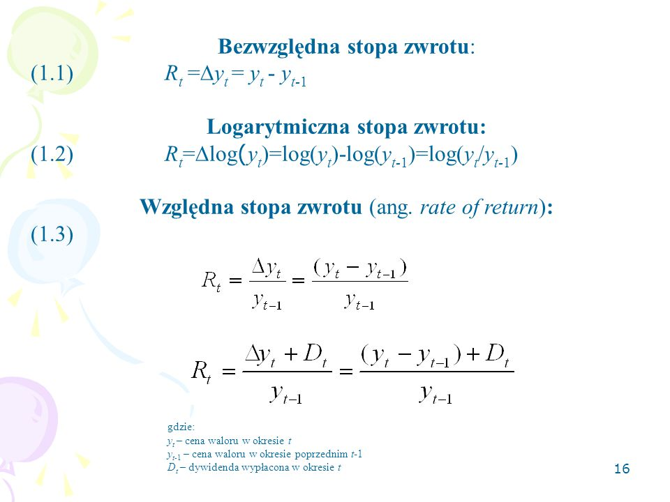 Bezwzględna stopa zwrotu: (1.1) Rt =yt = yt - yt-1