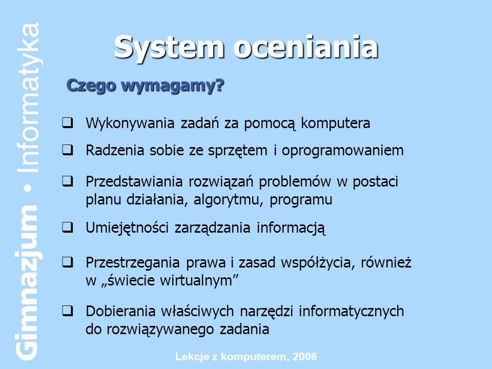 System oceniania Czego wymagamy Wykonywania zadań za pomocą komputera