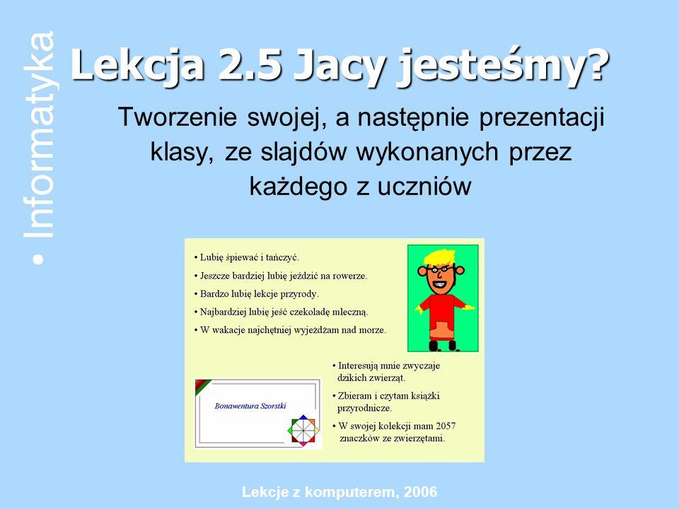 Lekcja 2.5 Jacy jesteśmy Tworzenie swojej, a następnie prezentacji