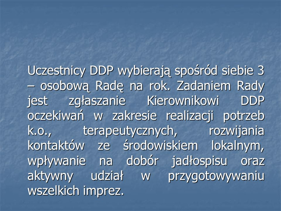 Uczestnicy DDP wybierają spośród siebie 3 – osobową Radę na rok