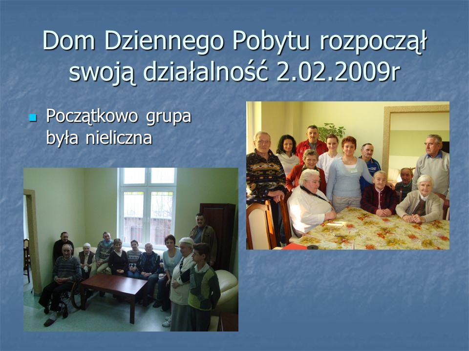 Dom Dziennego Pobytu rozpoczął swoją działalność 2.02.2009r