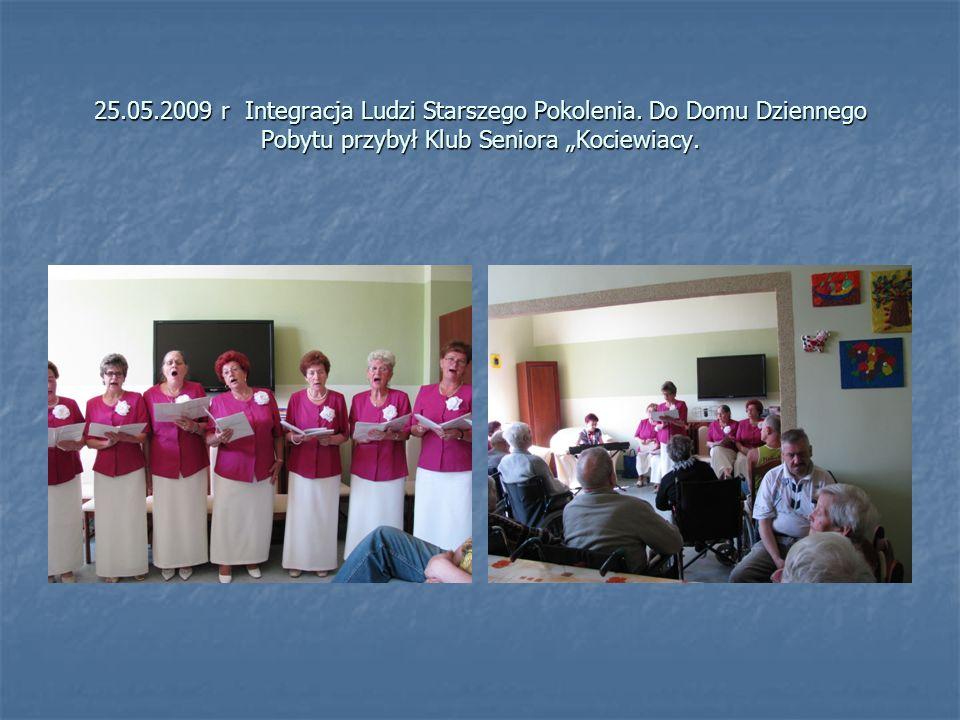 25. 05. 2009 r Integracja Ludzi Starszego Pokolenia