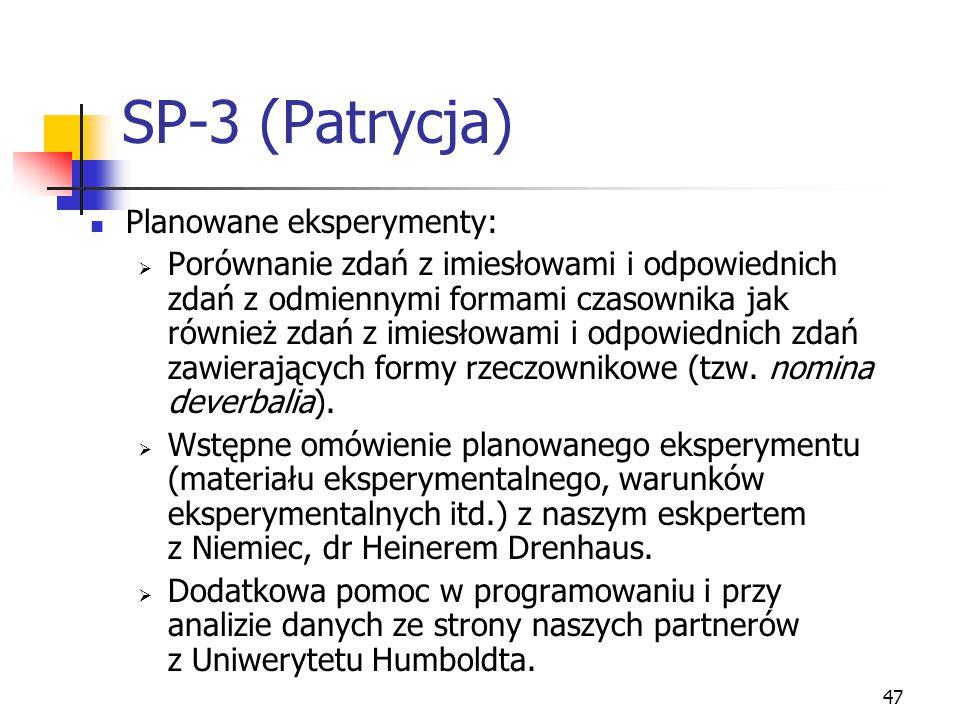 SP-3 (Patrycja) Planowane eksperymenty: