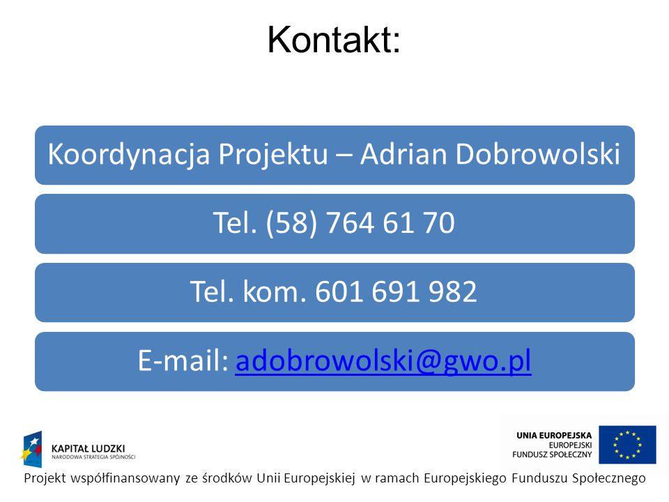 Kontakt: Koordynacja Projektu – Adrian Dobrowolski. Tel. (58) 764 61 70. Tel. kom. 601 691 982. E-mail: adobrowolski@gwo.pl.