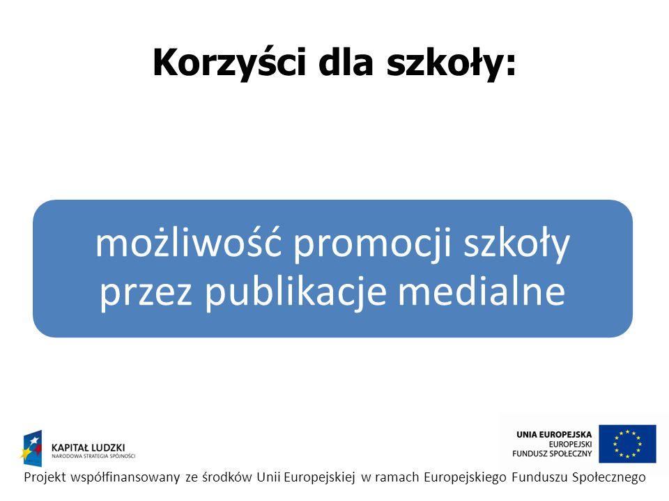 możliwość promocji szkoły przez publikacje medialne