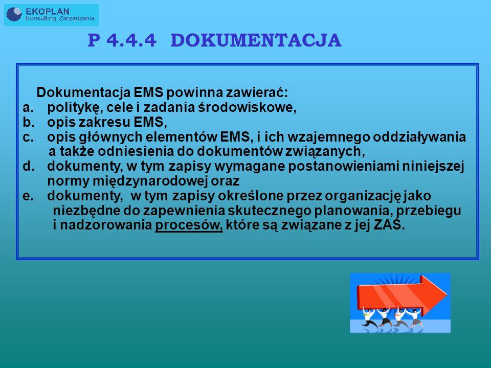 P 4.4.4 DOKUMENTACJA politykę, cele i zadania środowiskowe,