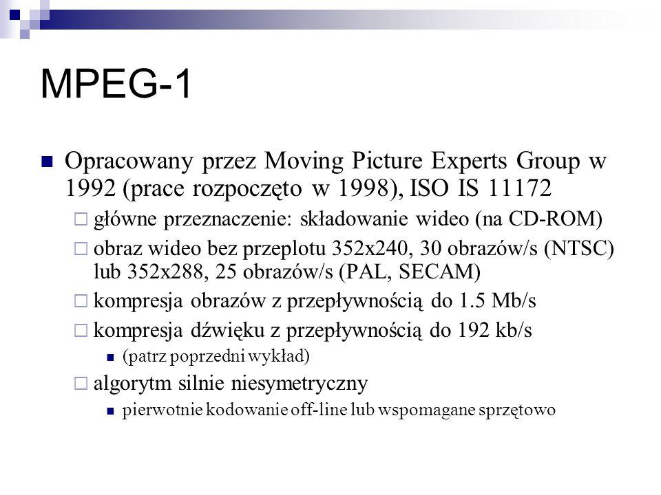 MPEG-1 Opracowany przez Moving Picture Experts Group w 1992 (prace rozpoczęto w 1998), ISO IS 11172.