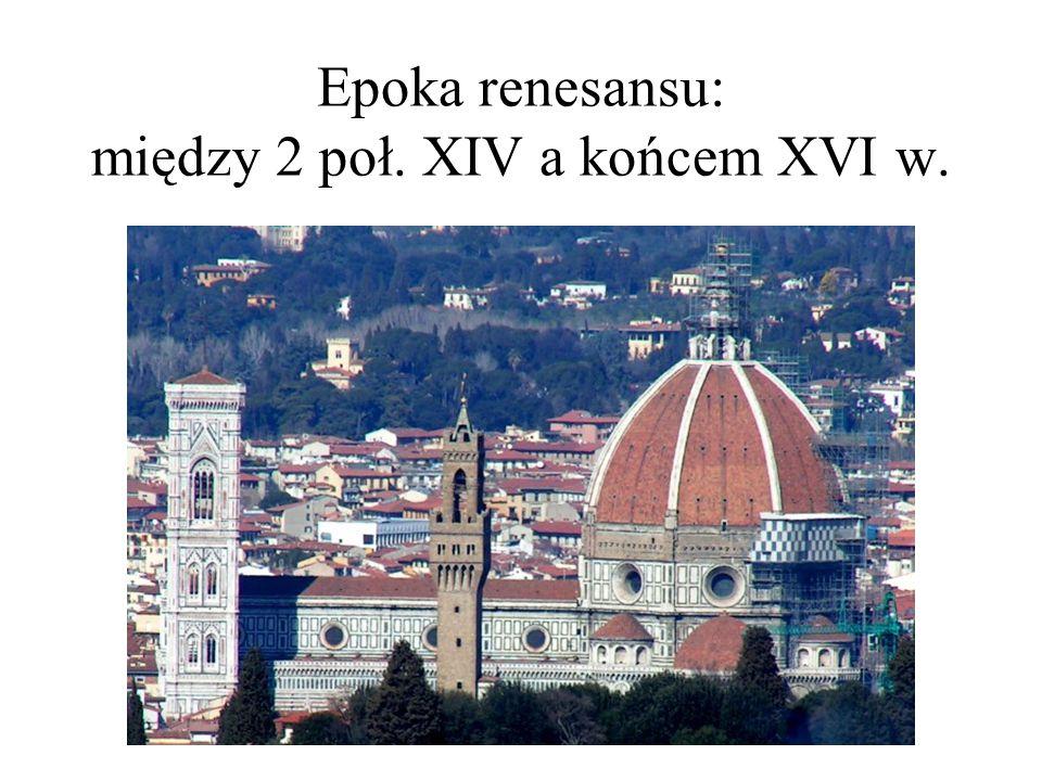 Epoka renesansu: między 2 poł. XIV a końcem XVI w.