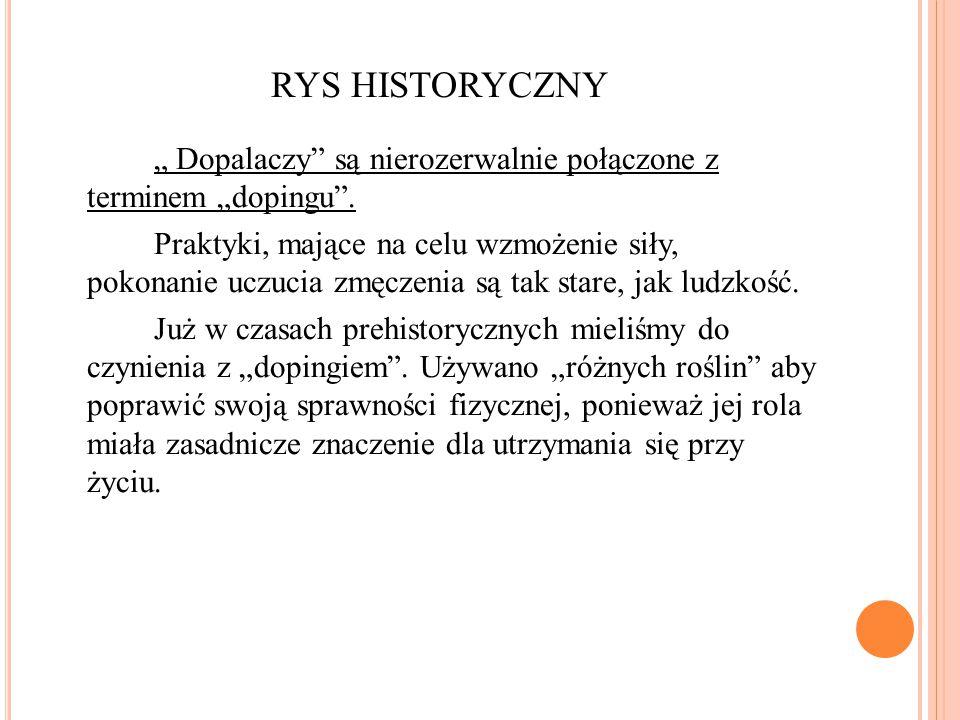 """RYS HISTORYCZNY """" Dopalaczy są nierozerwalnie połączone z terminem """"dopingu ."""