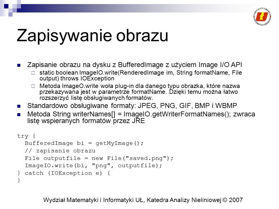Zapisywanie obrazu Zapisanie obrazu na dysku z BufferedImage z użyciem Image I/O API.
