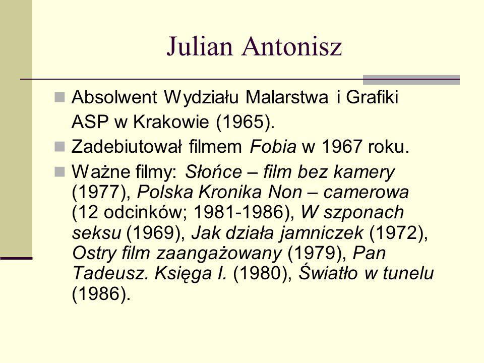 Julian Antonisz Absolwent Wydziału Malarstwa i Grafiki