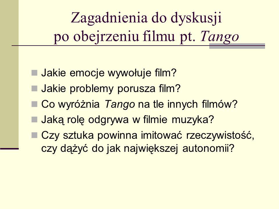 Zagadnienia do dyskusji po obejrzeniu filmu pt. Tango