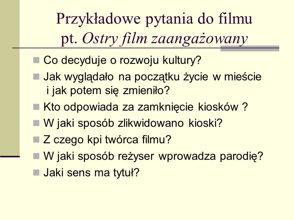 Przykładowe pytania do filmu pt. Ostry film zaangażowany