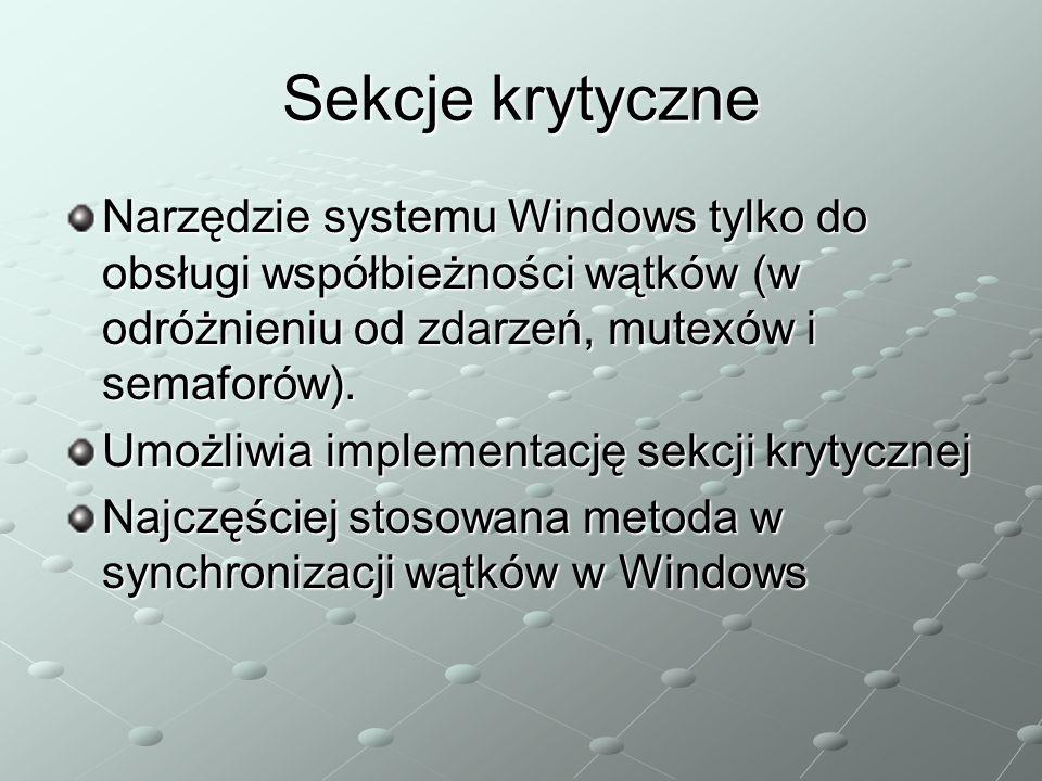 Sekcje krytyczne Narzędzie systemu Windows tylko do obsługi współbieżności wątków (w odróżnieniu od zdarzeń, mutexów i semaforów).