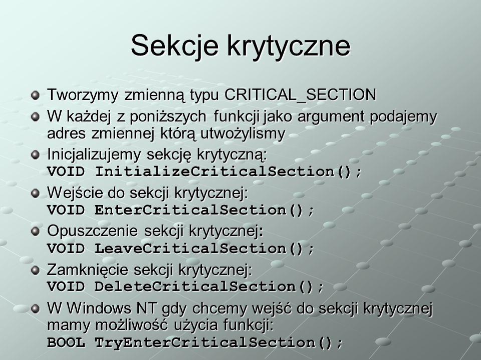 Sekcje krytyczne Tworzymy zmienną typu CRITICAL_SECTION