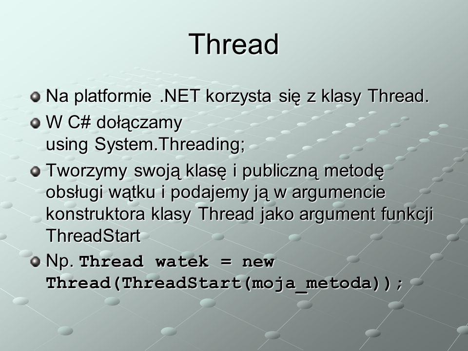 Thread Na platformie .NET korzysta się z klasy Thread.