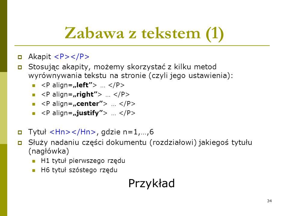 Zabawa z tekstem (1) Przykład Akapit <P></P>