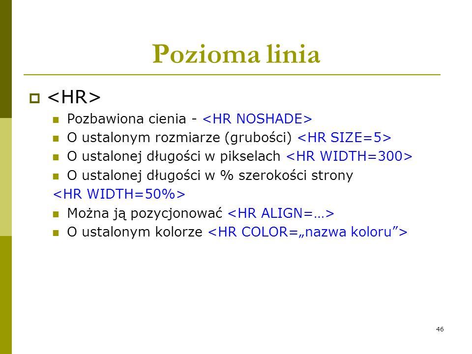 Pozioma linia <HR> Pozbawiona cienia - <HR NOSHADE>