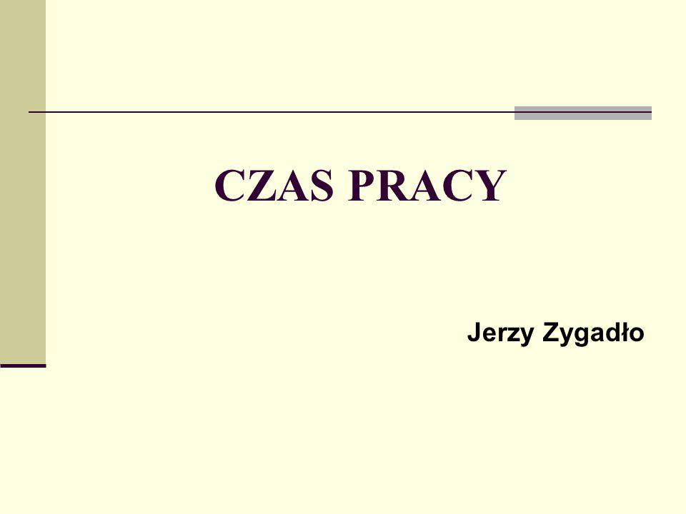 CZAS PRACY Jerzy Zygadło