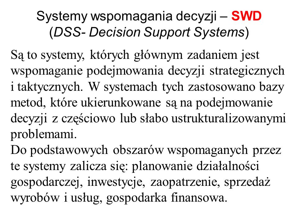 Systemy wspomagania decyzji – SWD (DSS- Decision Support Systems)