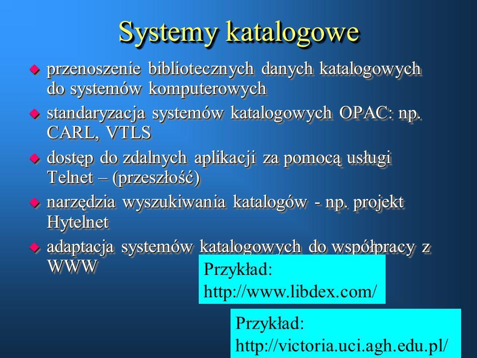 Systemy katalogowe przenoszenie bibliotecznych danych katalogowych do systemów komputerowych.