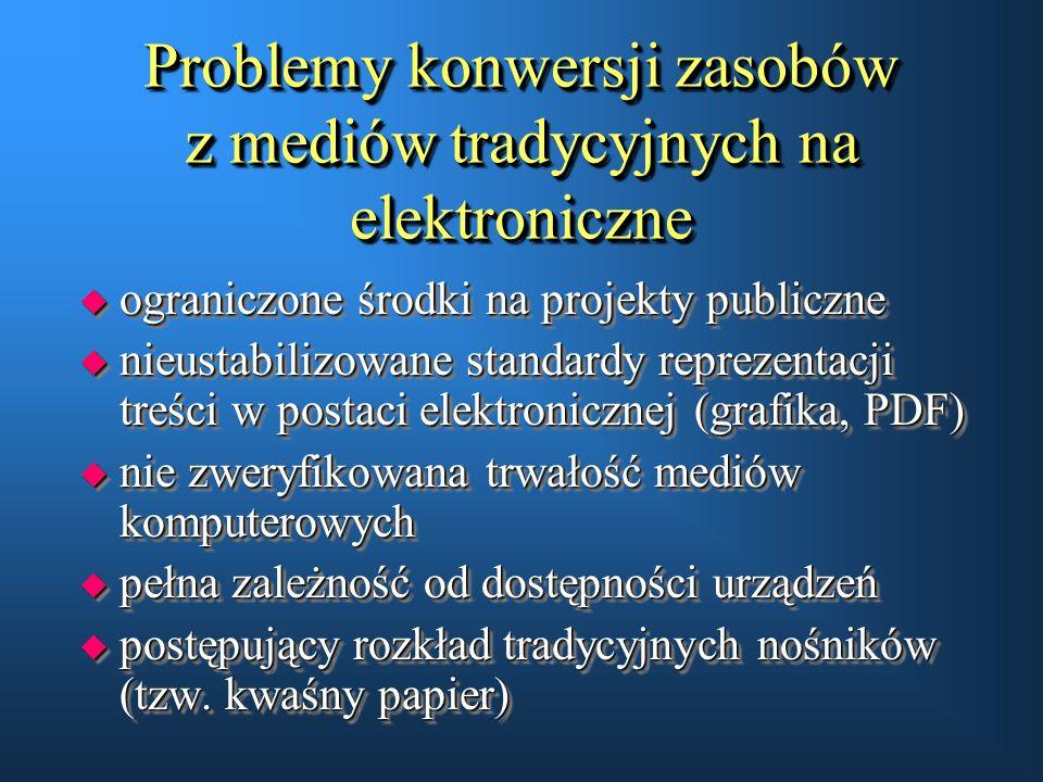 Problemy konwersji zasobów z mediów tradycyjnych na elektroniczne