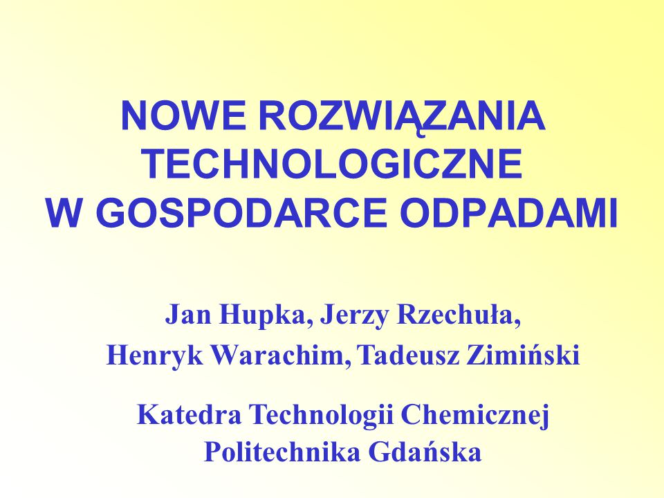 NOWE ROZWIĄZANIA TECHNOLOGICZNE W GOSPODARCE ODPADAMI