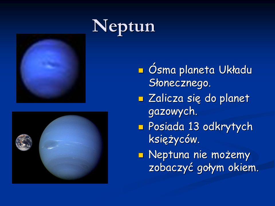 Neptun Ósma planeta Układu Słonecznego.