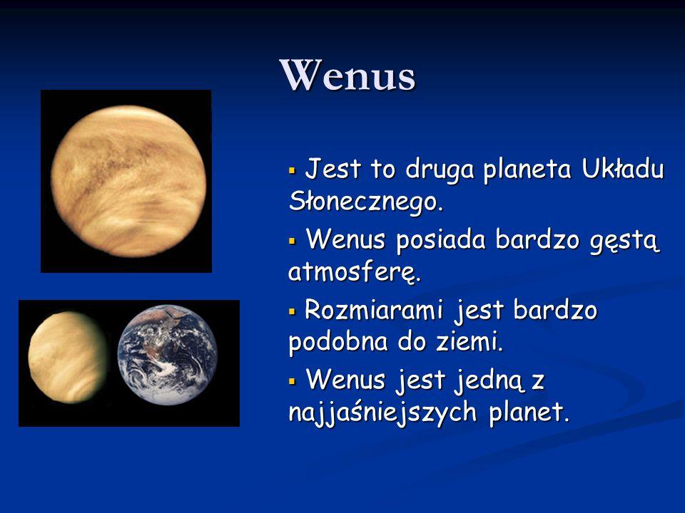 Wenus Jest to druga planeta Układu Słonecznego.