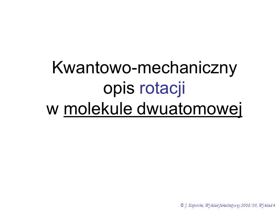 Kwantowo-mechaniczny opis rotacji w molekule dwuatomowej
