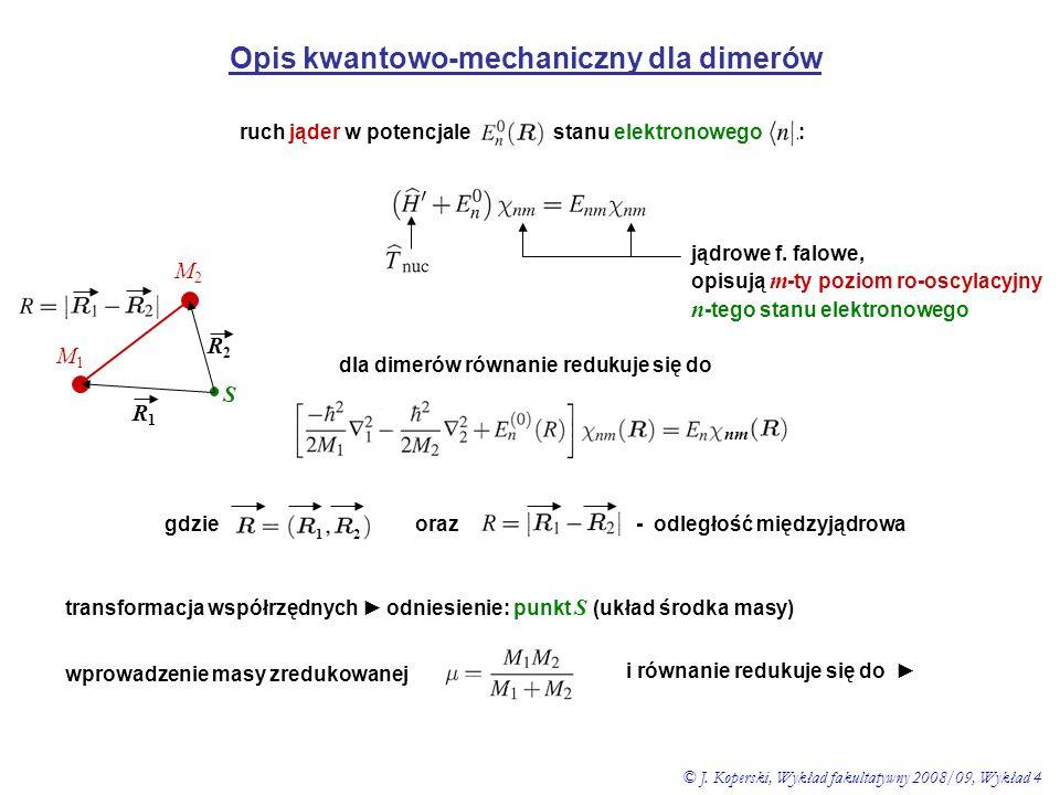 Opis kwantowo-mechaniczny dla dimerów
