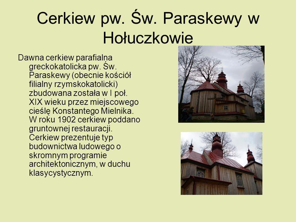 Cerkiew pw. Św. Paraskewy w Hołuczkowie