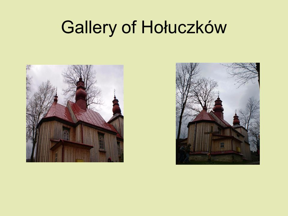 Gallery of Hołuczków