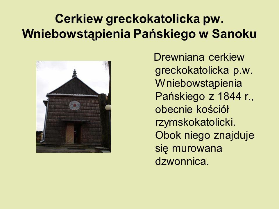 Cerkiew greckokatolicka pw. Wniebowstąpienia Pańskiego w Sanoku