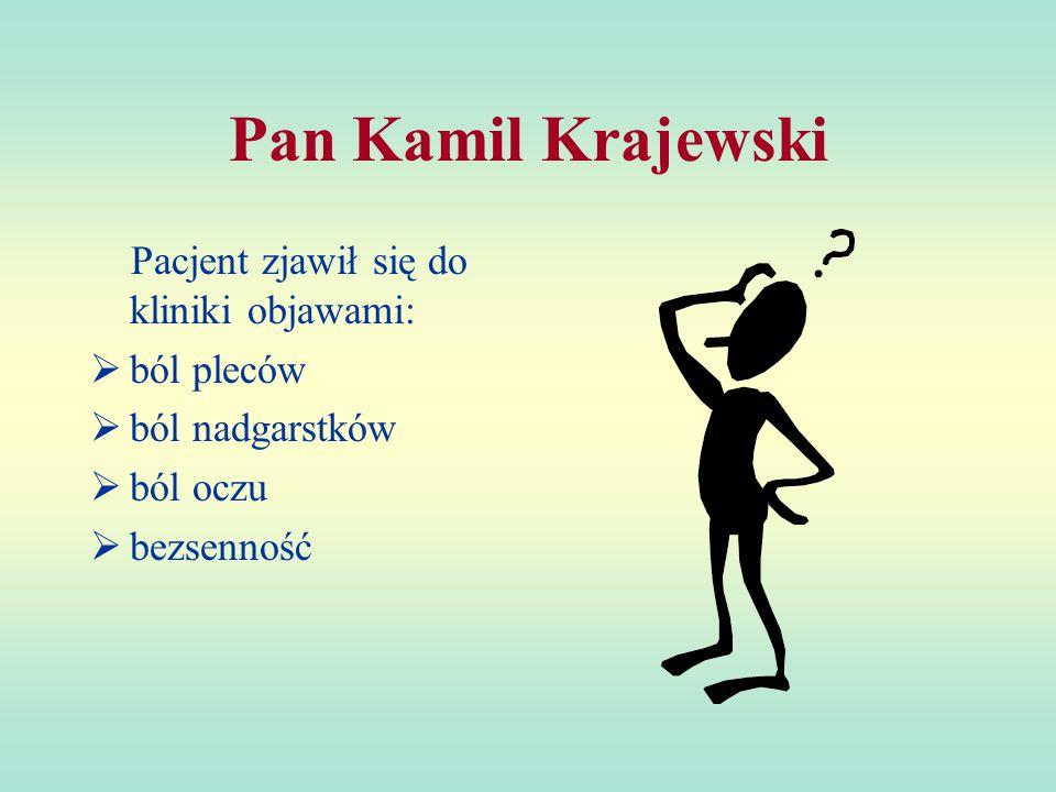 Pan Kamil Krajewski Pacjent zjawił się do kliniki objawami: ból pleców