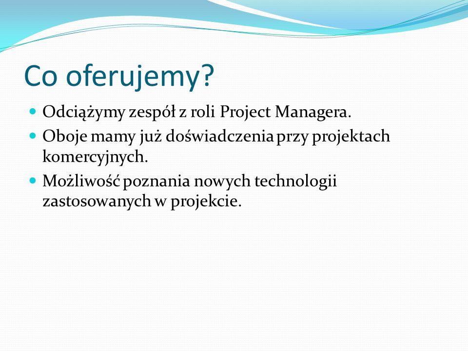Co oferujemy Odciążymy zespół z roli Project Managera.