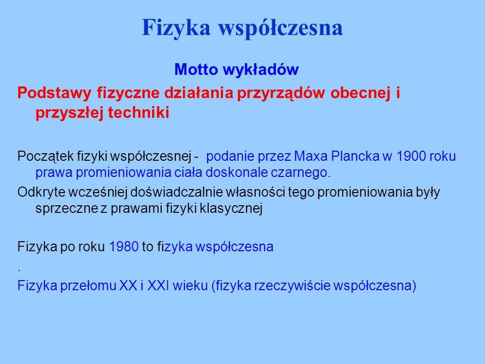 Fizyka współczesna Motto wykładów