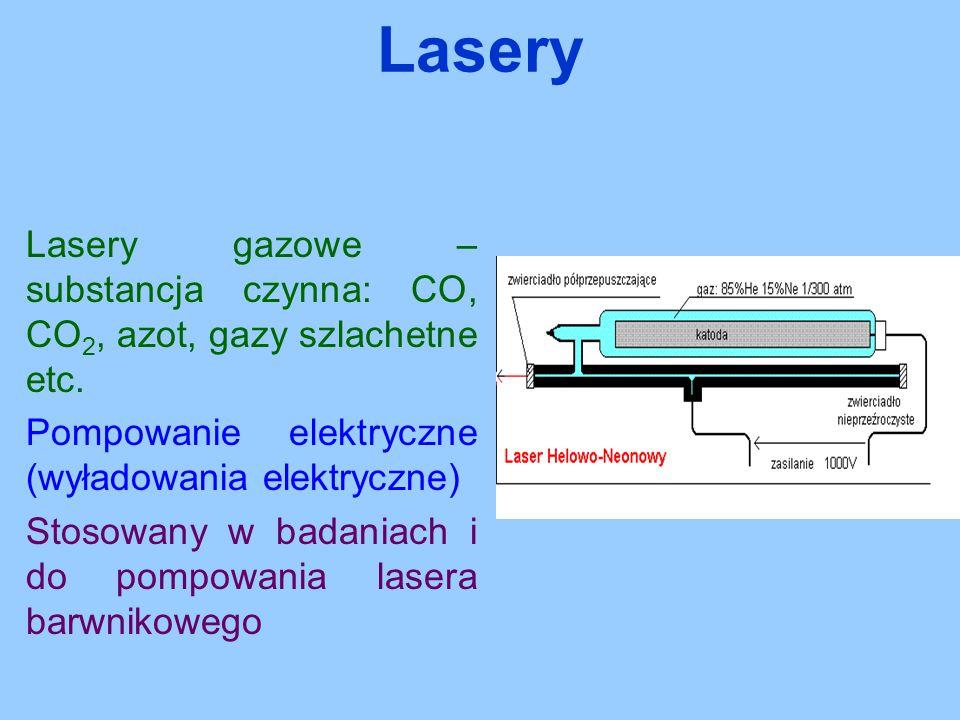 Lasery Lasery gazowe – substancja czynna: CO, CO2, azot, gazy szlachetne etc. Pompowanie elektryczne (wyładowania elektryczne)