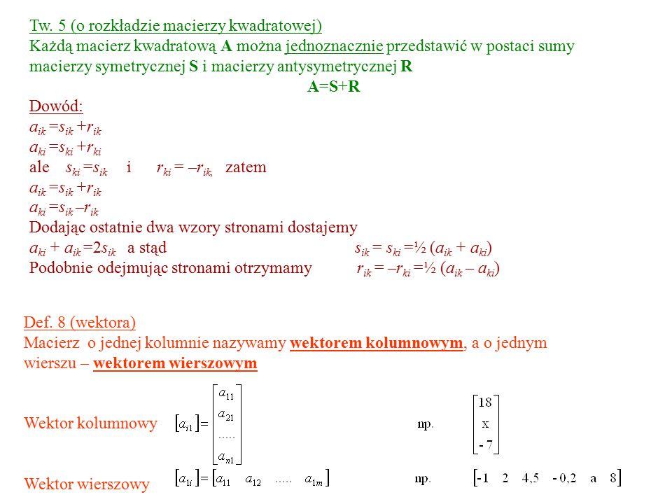 Tw. 5 (o rozkładzie macierzy kwadratowej)
