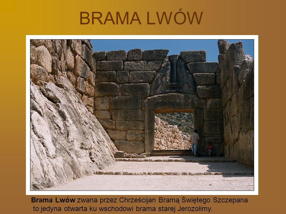 BRAMA LWÓW Brama Lwów zwana przez Chrześcijan Bramą Świętego Szczepana