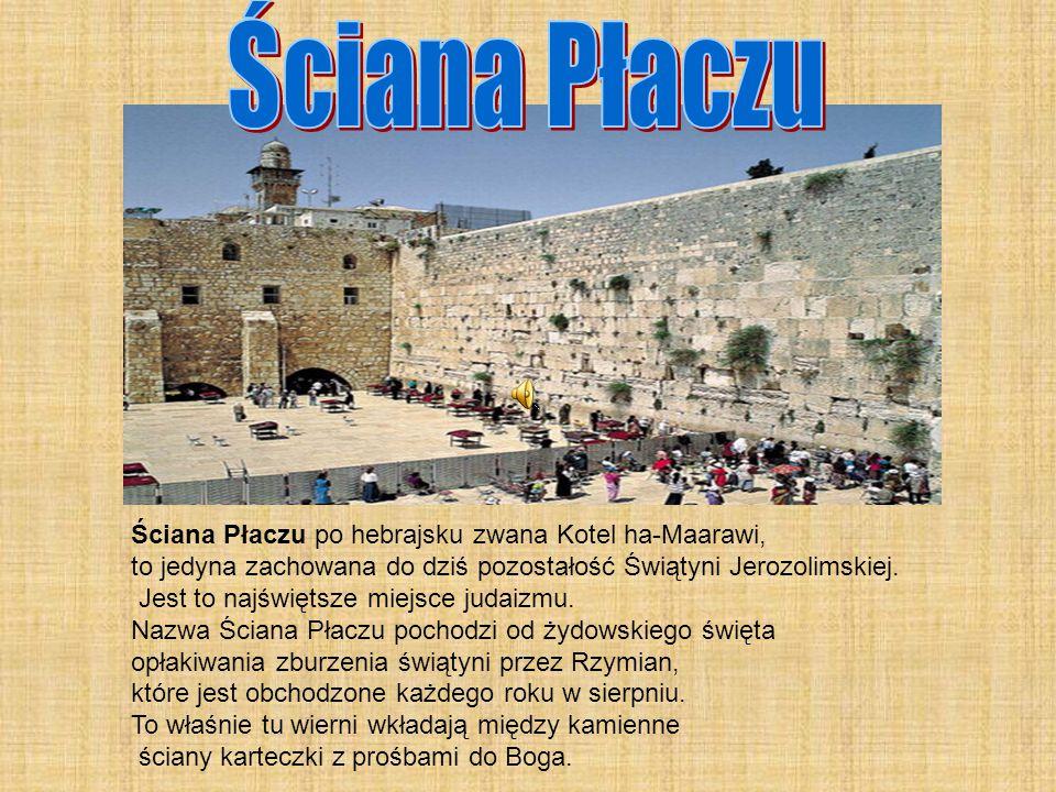 Ściana Płaczu Ściana Płaczu po hebrajsku zwana Kotel ha-Maarawi,
