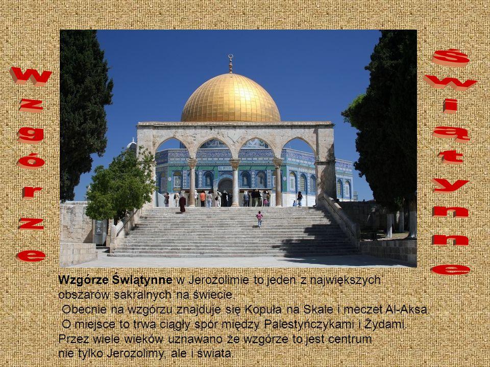 Świątynne Wzgórze. Wzgórze Świątynne w Jerozolimie to jeden z największych. obszarów sakralnych na świecie.