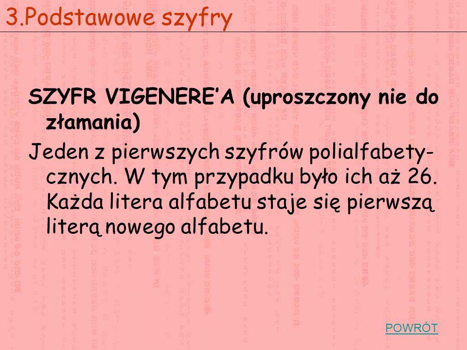 3.Podstawowe szyfry SZYFR VIGENERE'A (uproszczony nie do złamania)