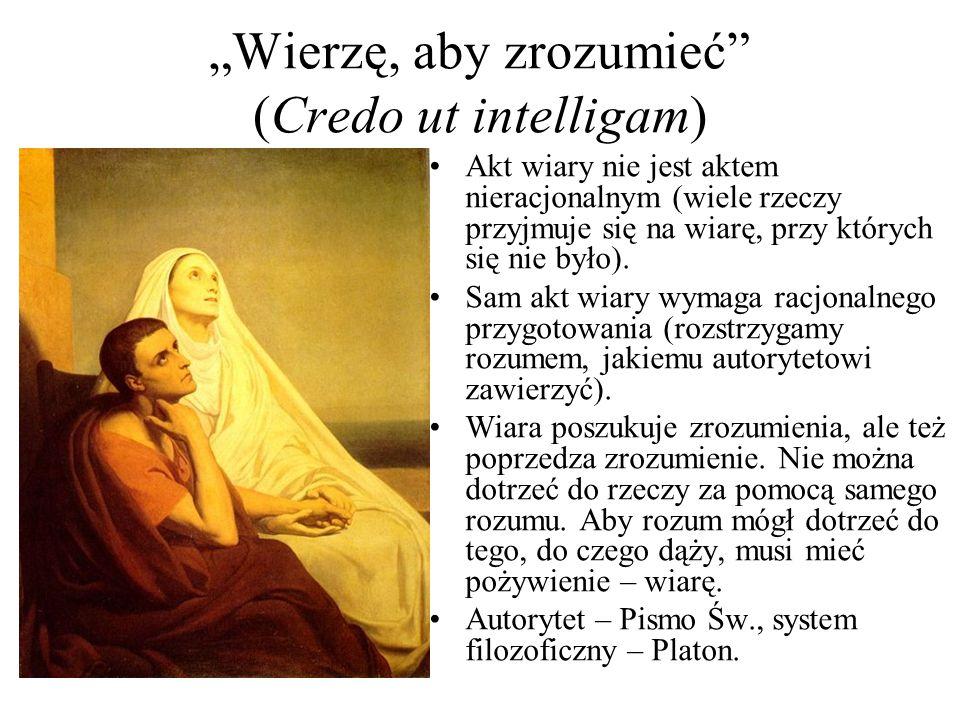 """""""Wierzę, aby zrozumieć (Credo ut intelligam)"""