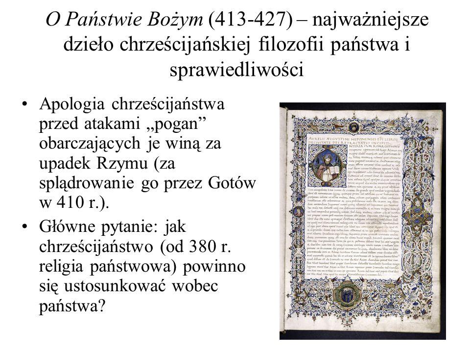 O Państwie Bożym (413-427) – najważniejsze dzieło chrześcijańskiej filozofii państwa i sprawiedliwości