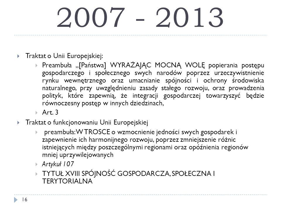 2007 - 2013 Traktat o Unii Europejskiej: