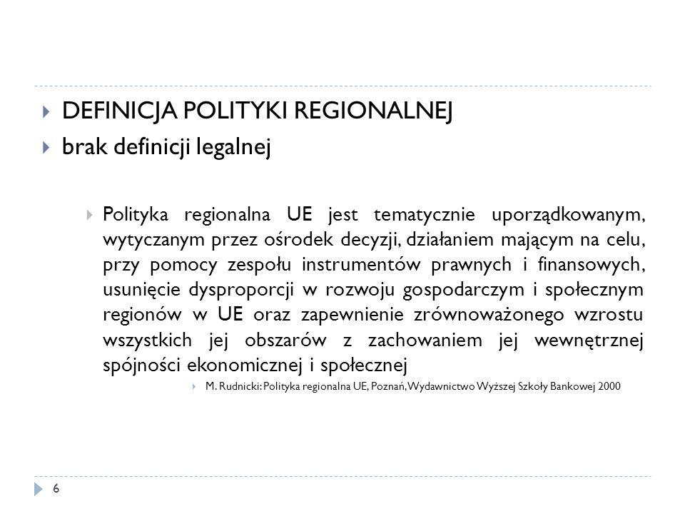 DEFINICJA POLITYKI REGIONALNEJ brak definicji legalnej