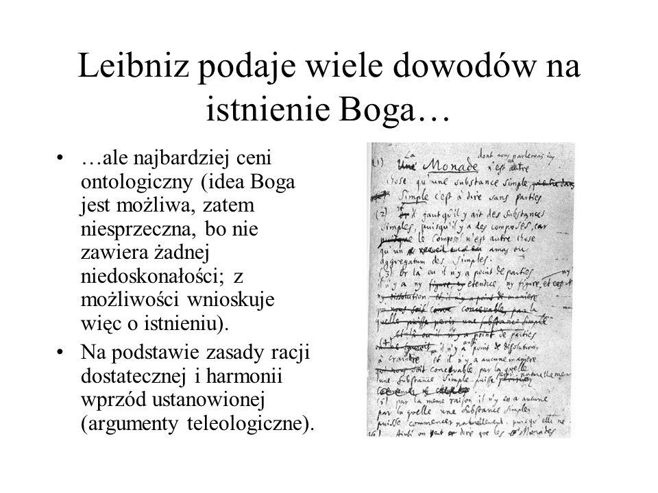 Leibniz podaje wiele dowodów na istnienie Boga…